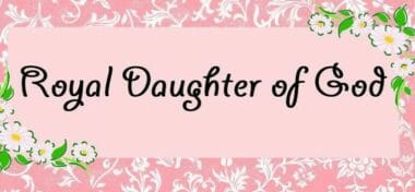 The Greatest Gift – A Daughter of The King